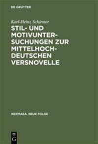 Stil- Und Motivuntersuchungen Zur Mittelhochdeutschen Versnovelle