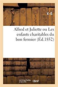 Alfred Et Juliette Ou Les Enfants Charitables Du Bon Fermier