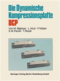 Die Dynamische Kompressionsplatte Dcp