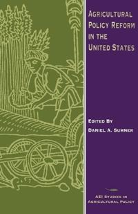 Agricultural Policy Reform in the United States
