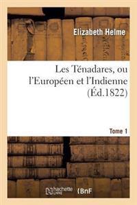 Les Tenadares, Ou L'Europeen Et L'Indienne. Tome 1