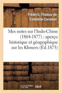 Mes Notes Sur L'Indo-Chine (1864-1877) Apercu Historique Et Geographique Sur Les Khmers