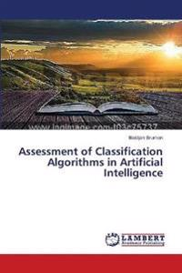 Assessment of Classification Algorithms in Artificial Intelligence