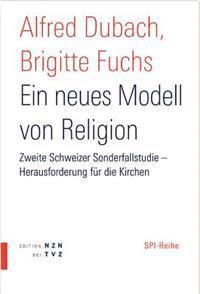 Ein Neues Modell Von Religion: Zweite Sonderfallstudie - Herausforderung Fur Die Kirchen
