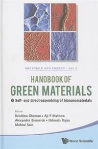 Handbook of Green Materials, Volume 5: Self- And Direct-Assembling of Bionanomaterials