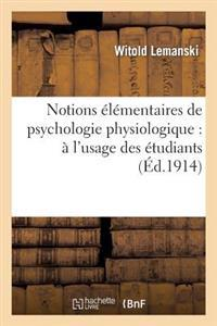 Notions �l�mentaires de Psychologie Physiologique