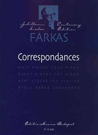Correspondances: Huit Pieces Pour Piano/Eight Pieces for Piano/Acht Stucke Fur Klavier/Nyolc Darab Zongorara