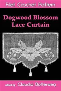 Dogwood Blossom Lace Curtain Filet Crochet Pattern: Complete Instructions and Chart