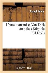 L'Ame Transmise. Van-Dick Au Palais Brignola
