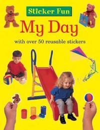 Sticker Fun: My Day: With Over 50 Reusable Stickers