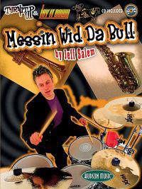 Messin Wid Da Bull: Turn It Up & Lay It Down [With CD]