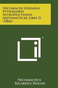 Nicomachi Geraseni Pythagorei Introductionis Arithmeticae Libri II (1866)