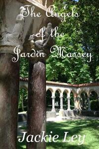 The Angels of the Jardin Massey