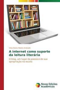 A Internet Como Suporte Da Leitura Literaria