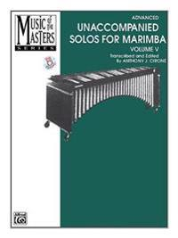 Music of the Masters, Volume 5: Unaccompanied Solos for Marimba [With CD]