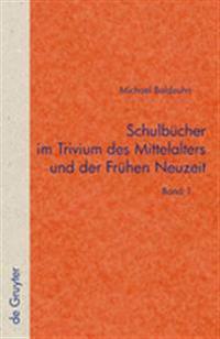 Schulb cher Im Trivium Des Mittelalters Und Der Fr hen Neuzeit