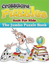 Crossword Puzzle Book for Kids (the Jumbo Puzzle Book)