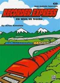 Recorder Express (Soprano Recorder Method for Classroom or Individual Use): Soprano Recorder Method for Classroom or Individual Use