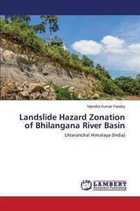 Landslide Hazard Zonation of Bhilangana River Basin