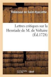 Lettres Critiques Sur La Henriade de M. de Voltaire