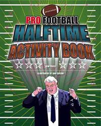 Pro Football Halftime Activity Book: Better Living Through Graffiti & Train Hopping