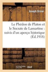 Le Phedon de Platon Et Le Socrate de Lamartine