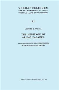 The Heritage of Arung Palakka