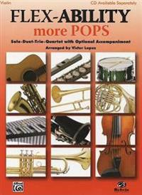 Flex-Ability More Pops -- Solo-Duet-Trio-Quartet with Optional Accompaniment: Violin