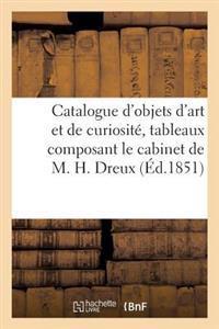 Catalogue d'Objets d'Art Et de Curiosit�, Tableaux Composant Le Cabinet de M. H. Dreux
