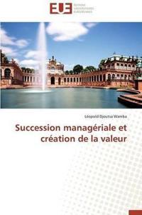 Succession Manag�riale Et Cr�ation de la Valeur
