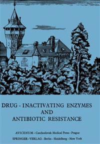 Drug-Inactivating Enzymes and Antibiotic Resistance