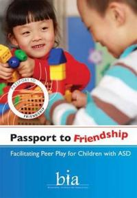 Passport to Friendship: Facilitating Peer Play for Children with Asd