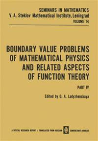 Boundary Value Problems of Mathematical Physics and Related Aspects of Function Theory Part IV