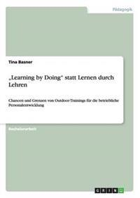 """Learning by Doing Statt Lernen Durch Lehren"