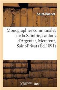 Monographies Communales de La Xaintrie, Cantons D'Argentat, Mercoeur, Saint-Privat