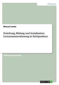 Erziehung, Bildung Und Sozialisation. Lernzusammenfassung in Stichpunkten