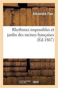 Rhythmes Impossibles Et Jardin Des Racines Francaises