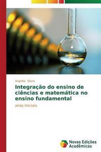Integracao Do Ensino de Ciencias E Matematica No Ensino Fundamental