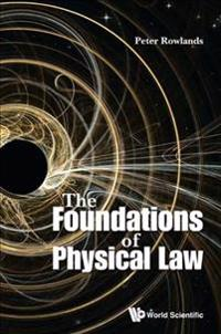 The Foundations of Physical Law