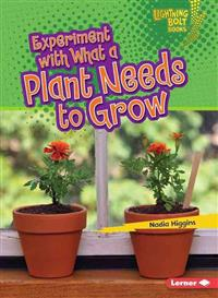 Experiment with What a Plant Needs to Grow - Lightning Bolt Books - Plant Experiments