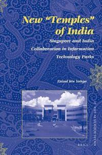 "New ""Temples"" of India: Singapore and India Collaboration in Information Technology Parks"