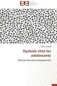 Dyslexie Chez Les Adolescents