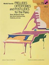 Preludes, Offertories and Postludes for the Piano - Volume 2: World's Favorite Series #79