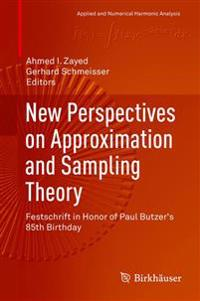 New Perspectives on Approximation and Sampling Theory