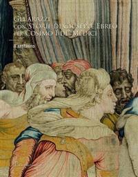Gli Arazzi Con Storie Di Giuseppe Ebreo Per Cosimo I de Medici: Il Restauro