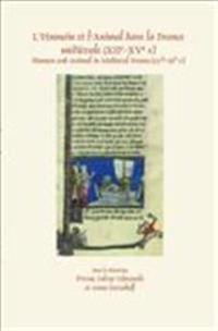 L'Humain et l'Animal dans la France medievale (XIIe-XVe s.)