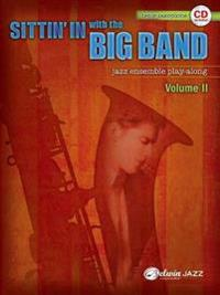 Sittin' in with the Big Band, Volume II: Tenor Saxophone: Jazz Ensembel Play-Along [With CD (Audio)]