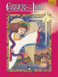 Carriers of the Light-A Children's Christmas Musical: Director's Score, Score