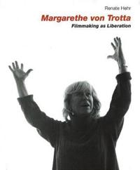 Margarethe Von Trotta: Filmmaking as Liberation