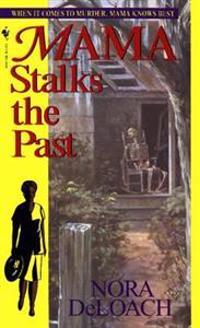 Mama Stalks the Past